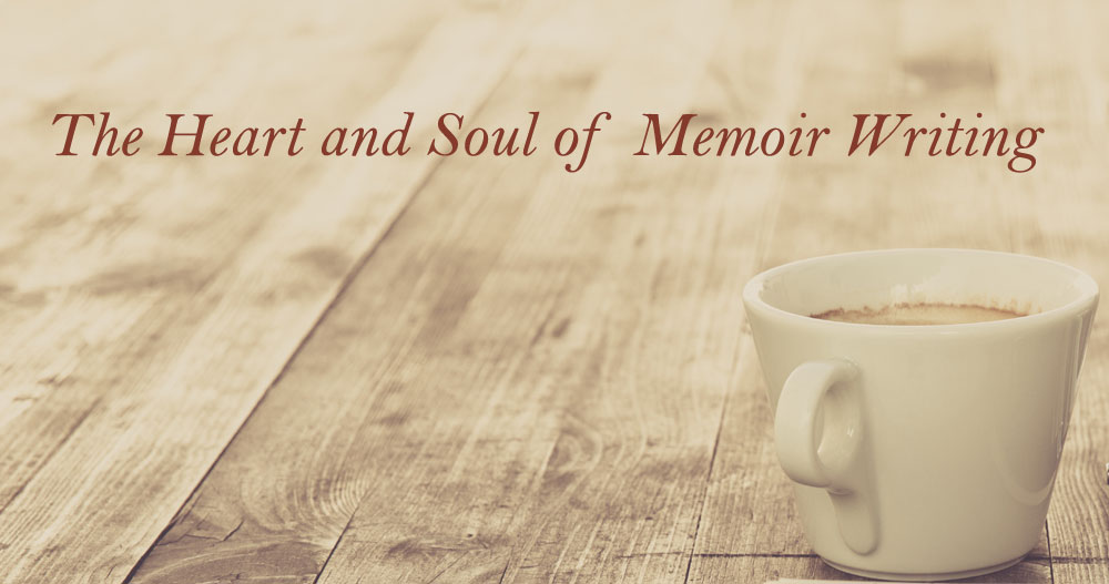 The Heart and Soul of Memoir Writing—Inspiration and Empowerment to Finish Your Book Linda Joy Myers